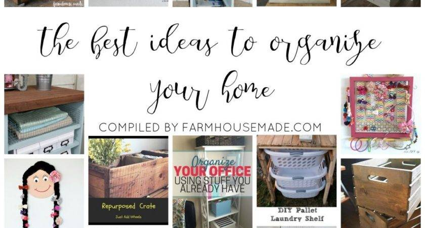 Best Ideas Organize Your Home Farmhouse Made