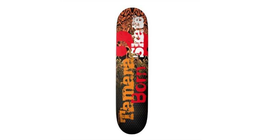 Cool Born Skate Your Name Here Skateboard Deck Zazzle