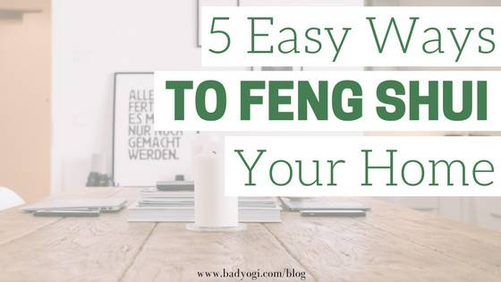 Easy Ways Feng Shui Your Home Bad Yogi Magazine