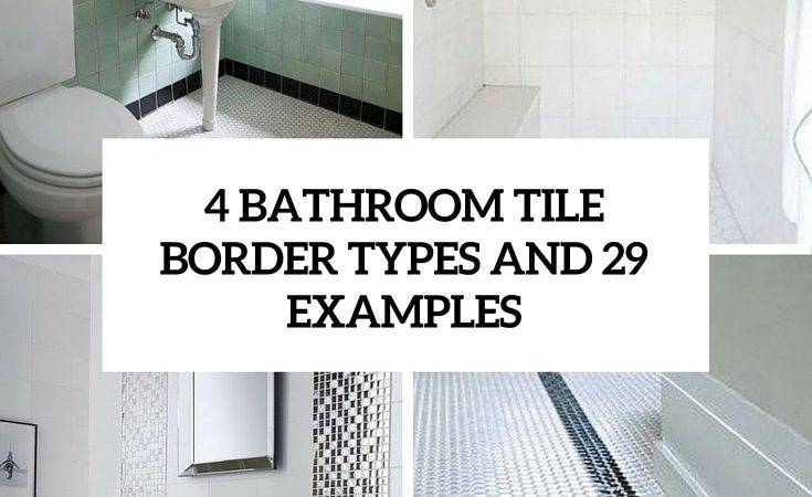 Ideas All Bahtroom Border Tile Types Digsdigs
