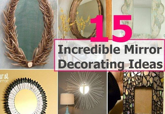 Incredible Mirror Decorating Ideas Diy Cozy Home