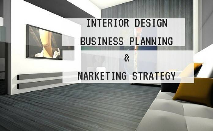 Interior Design Business Marketing Strategies