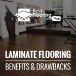 Laminate Flooring Benefits Drawbacks