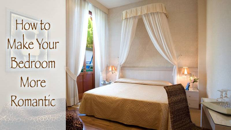 Make Your Bedroom Romantic Home Planning Ideas