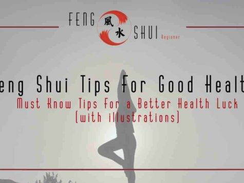 Must Read Feng Shui Tips Good Health