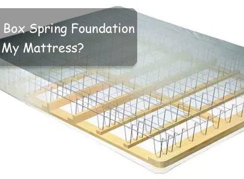 Need Box Spring Foundation Mattress Facts