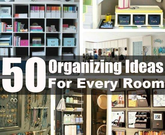 Organizing Ideas Every Room Your House Diy