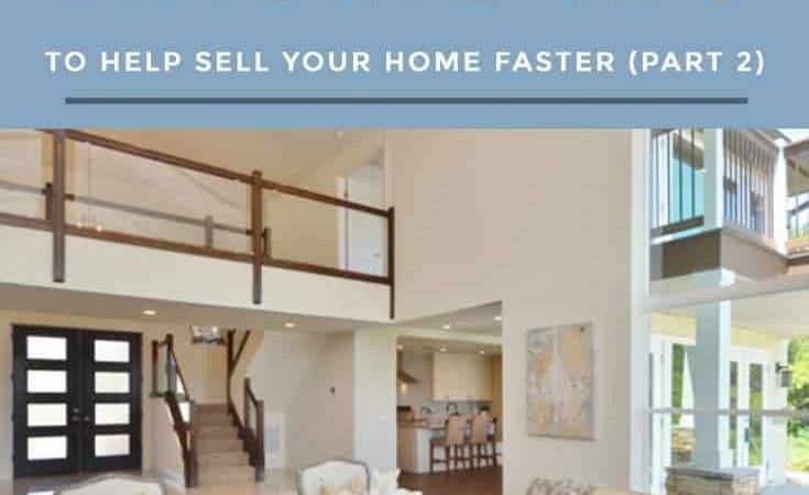 Our Top Home Staging Tips Part