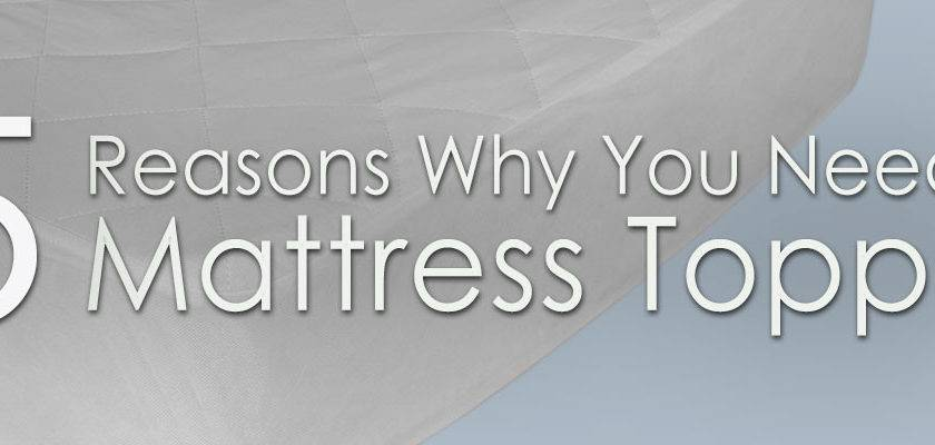 Reasons Why Need Mattress Topper Homescapes