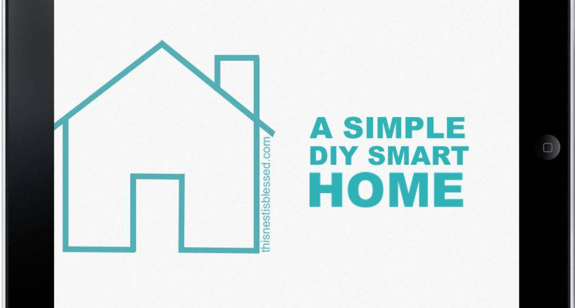 Simple Diy Smart Home Nest Blessed