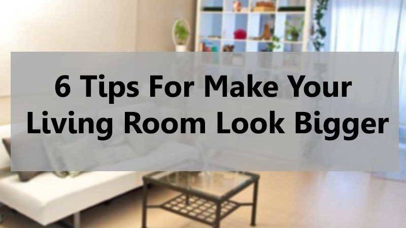 Tips Make Your Living Room Look Bigger Wma Property