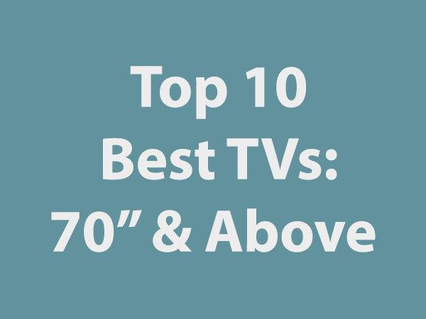Top Best Tvs Inches Larger