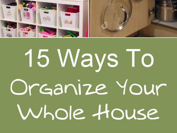 Ways Organize Your Whole House Using Items