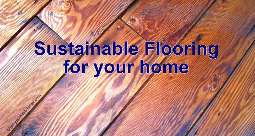 Your Options Sustainable Flooring Big Sky Homes